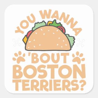 Adesivo Quadrado Você quer aos terrier de Boston do ataque do Taco?