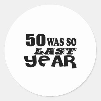 Adesivo Redondo 50 era assim tão no ano passado o design do