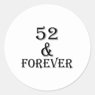Adesivo Redondo 52 e para sempre design do aniversário