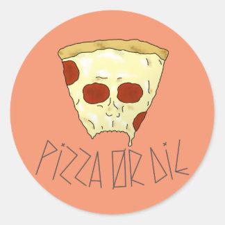 Adesivo Redondo A pizza ou morre