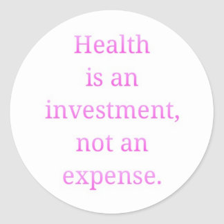 Adesivo Redondo A saúde é um investimento…