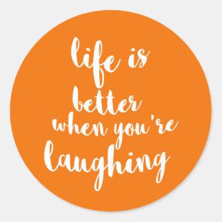 Adesivo Redondo A vida é melhor quando você está rindo