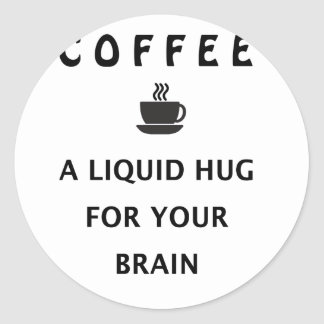 Adesivo Redondo Abraço líquido do café para seu cérebro