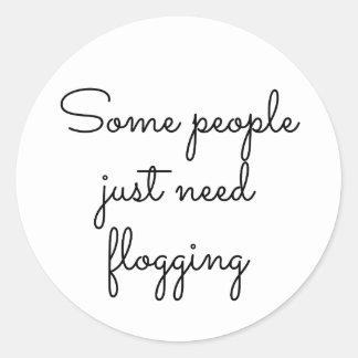 Adesivo Redondo Algumas apenas pessoas flogging da necessidade