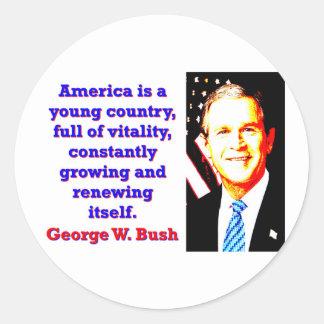 Adesivo Redondo América é um país novo - G W Bush