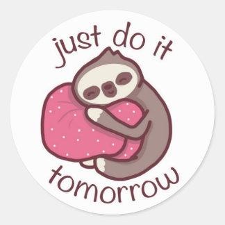 Adesivo Redondo Apenas faça-o amanhã