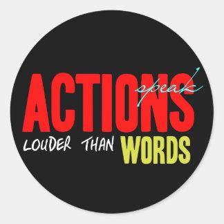 Adesivo Redondo As ações falam mais ruidosamente