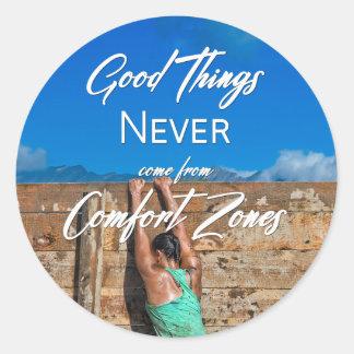Adesivo Redondo As boas coisas nunca vêm das zonas de conforto