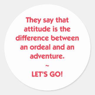 Adesivo Redondo Atitude - diferença entre o calvário e a aventura