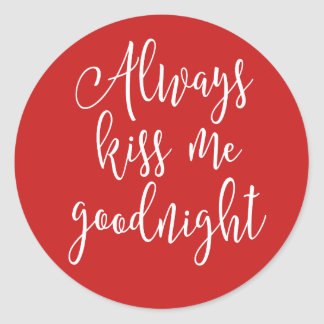 Adesivo Redondo Beije-me sempre Goodnight