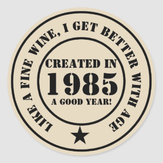 Adesivo Redondo Como o vinho, eu obtenho mais idoso e melhor!