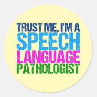 Adesivo Redondo Confie-me, mim são um patologista da língua do