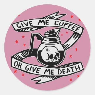 Adesivo Redondo Dê-me o café ou dê-me a morte