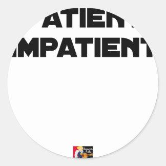Adesivo Redondo DOENTE IMPACIENTE - Jogos de palavras - François