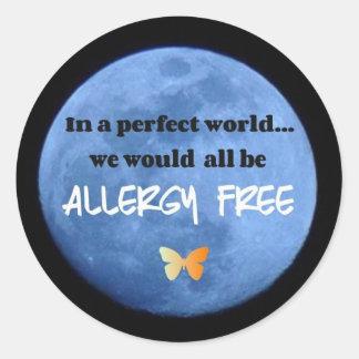 Adesivo Redondo Em um mundo perfeito… nós seríamos alergia livre