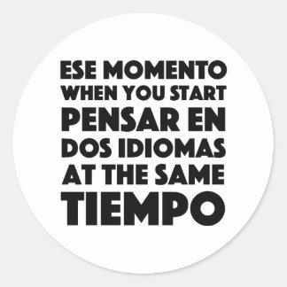 Adesivo Redondo Ese Momento quando você começar espanhol