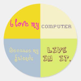 Adesivo Redondo Eu amo meu computador porque meu amigo vive nele