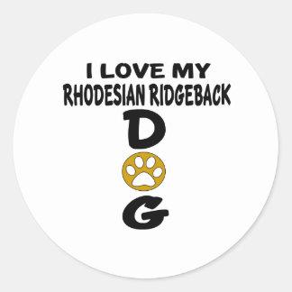 Adesivo Redondo Eu amo meu design de Rhodesian RidgebackDog