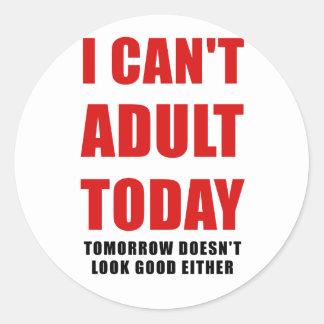 Adesivo Redondo Eu chanfro o adulto hoje amanhã não olho bom