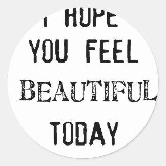 Adesivo Redondo eu espero-o sensação bonita hoje