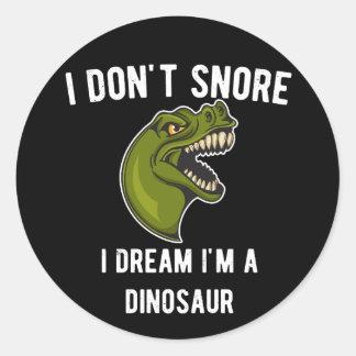 Adesivo Redondo Eu não ressono mim sou um dinossauro