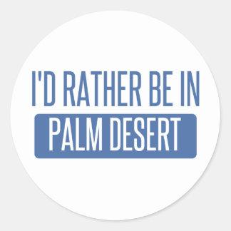 Adesivo Redondo Eu preferencialmente estaria em Palm Desert