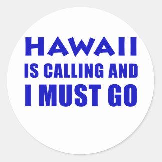 Adesivo Redondo Havaí está chamando e eu devo ir