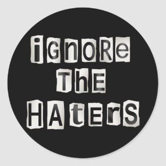 Adesivo Redondo Ignore os haters.