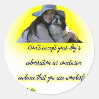 Adesivo Redondo Não aceite a admiração do seu cão