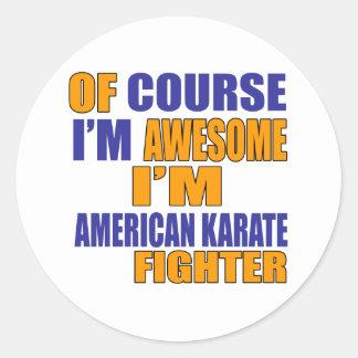 Adesivo Redondo Naturalmente eu sou lutador americano do karaté