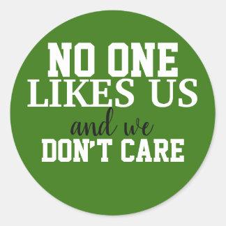 Adesivo Redondo Ninguém gosta de nos e nós não nos importamos
