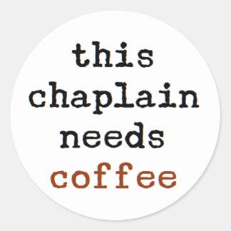 Adesivo Redondo o capelão precisa o café
