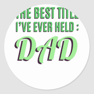 Adesivo Redondo O melhor título que eu guardarei nunca é pai
