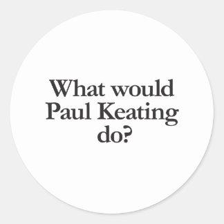 Adesivo Redondo o que Paul Keating faria