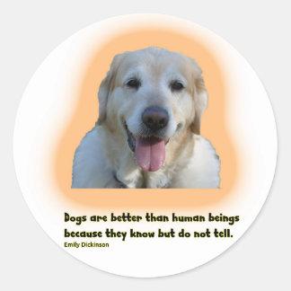Adesivo Redondo Os cães são melhores do que seres humanos