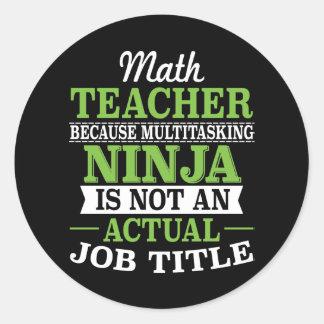 Adesivo Redondo Professor de matemática Ninja a multitarefas não