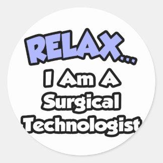 Adesivo Redondo Relaxe. Eu sou um tecnólogo cirúrgico