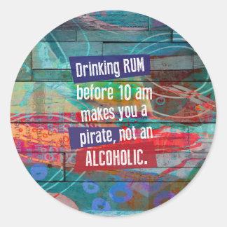 Adesivo Redondo Rum do bebendo antes que 10 am lhe fizerem um