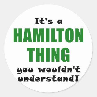Adesivo Redondo Seu uma coisa que de Hamilton você não