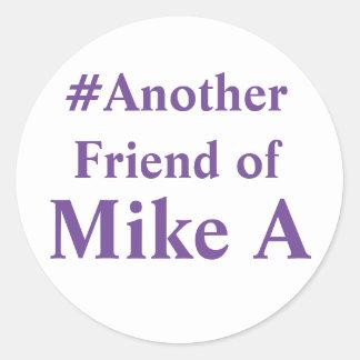 Adesivo Redondo Um outro amigo de Mike A - hashtag