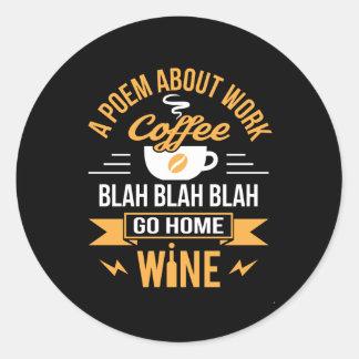 Adesivo Redondo Um poema sobre o café do trabalho vai em casa