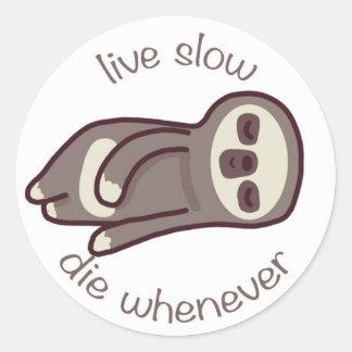 Adesivo Redondo viva lento morrem sempre que