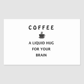 Adesivo Retangular Abraço líquido do café para seu cérebro