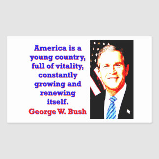 Adesivo Retangular América é um país novo - G W Bush