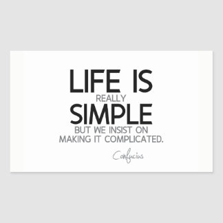 Adesivo Retangular CITAÇÕES: Confucius: A vida é simples