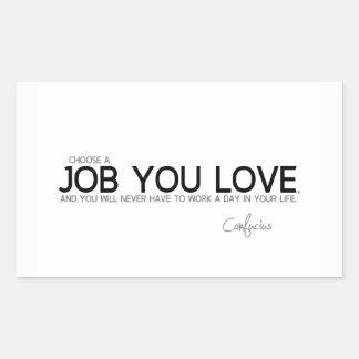 Adesivo Retangular CITAÇÕES: Confucius: Um trabalho que você ama
