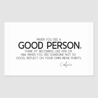 Adesivo Retangular CITAÇÕES: Confucius: Veja uma boa pessoa