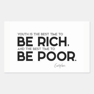 Adesivo Retangular CITAÇÕES: Euripides: Seja rico, seja pobre