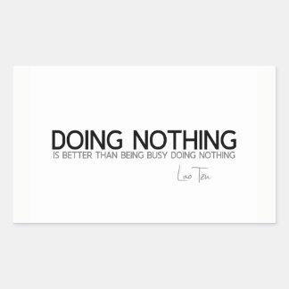 Adesivo Retangular CITAÇÕES: Lao Tzu: Não fazendo nada