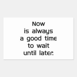 Adesivo Retangular Espere até mais tarde
